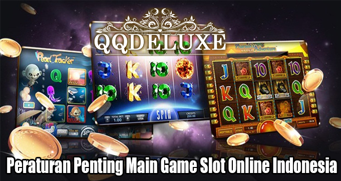 Peraturan Penting Main Game Slot Online Indonesia